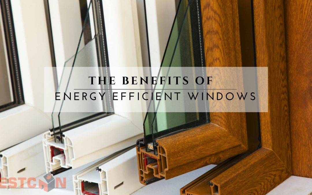 The Benefits of Energy Efficient Windows