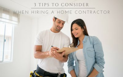 3 Tips to Consider When Hiring a Home Contractor
