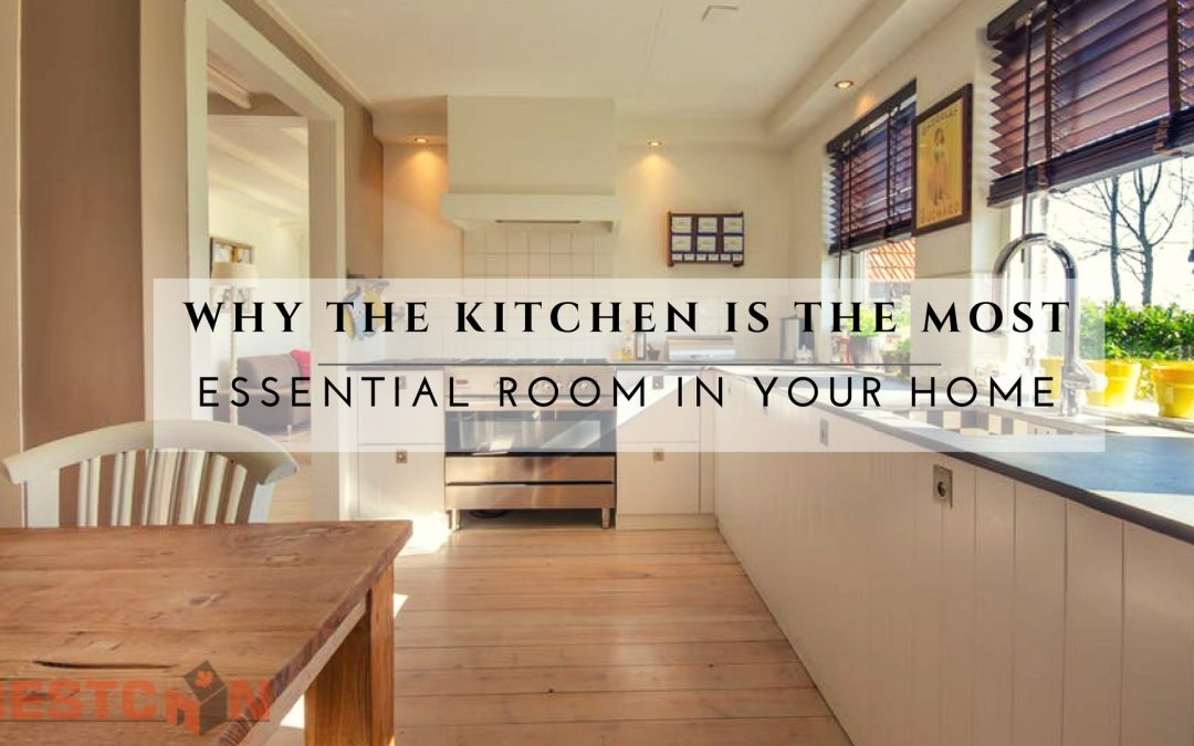 Why The Kitchen is the Most Essential Room In Your Home