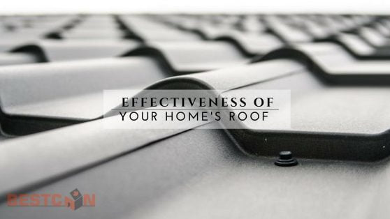 The Effectiveness of Your Home's Roof - BestCan