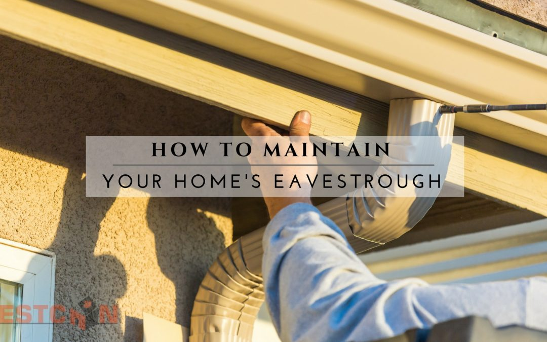 How to Maintain Your Home's Eavestrough