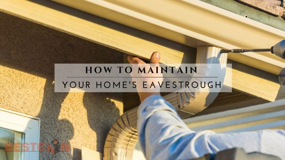 How to Maintain Your Home's Eavestrough - BestCan