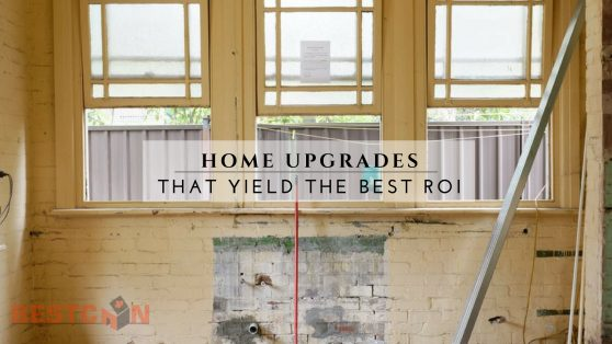 Home Upgrades that Yield the Best ROI - BestCan